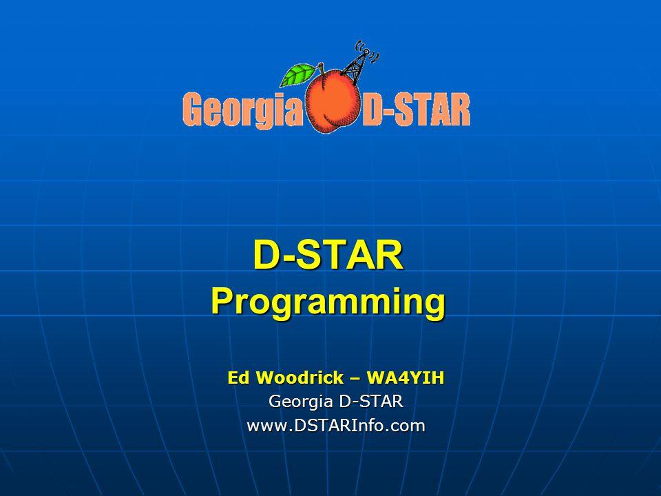 Ed Woodrick – WA4YIH Georgia D-STAR www.DSTARInfo.com