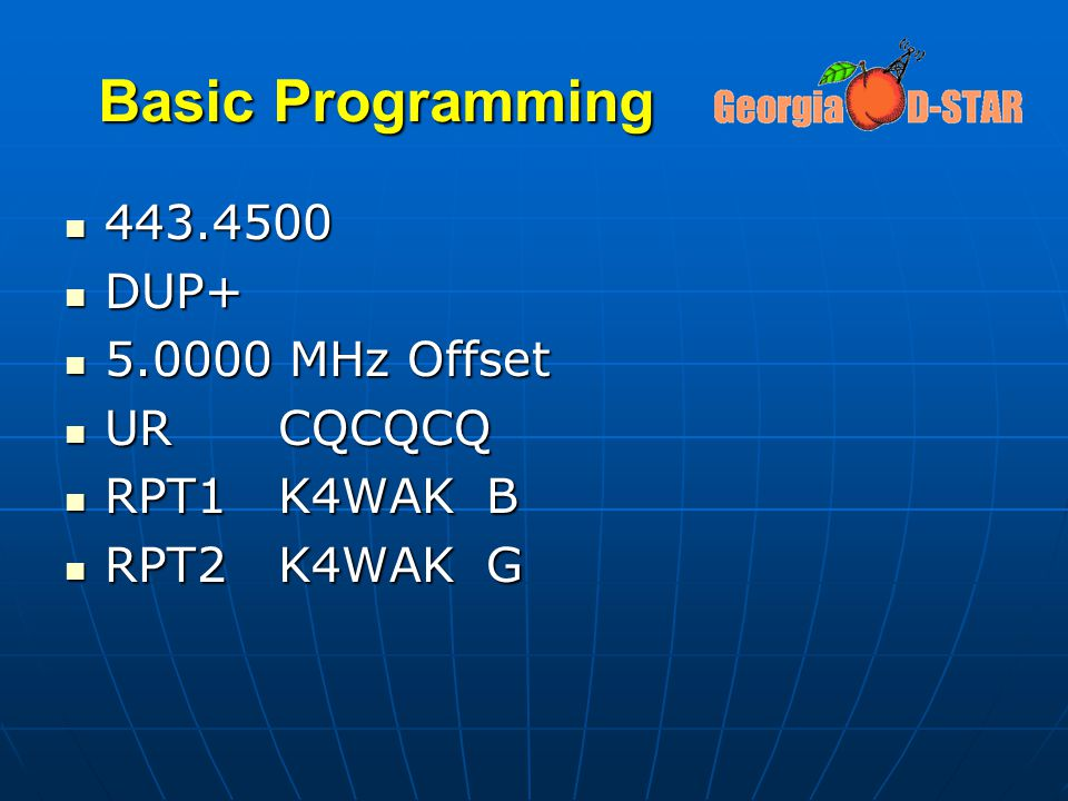 Basic Programming 443.4500 DUP+ 5.0000 MHz Offset UR CQCQCQ