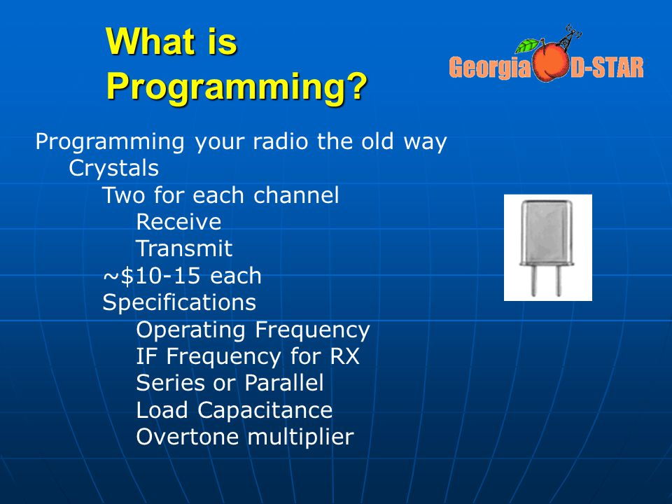 What is Programming Programming your radio the old way Crystals