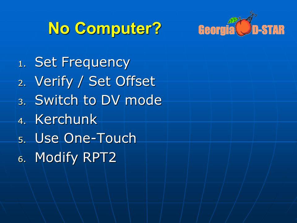 No Computer Set Frequency Verify / Set Offset Switch to DV mode