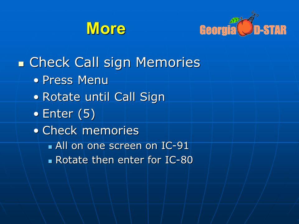 More Check Call sign Memories Press Menu Rotate until Call Sign