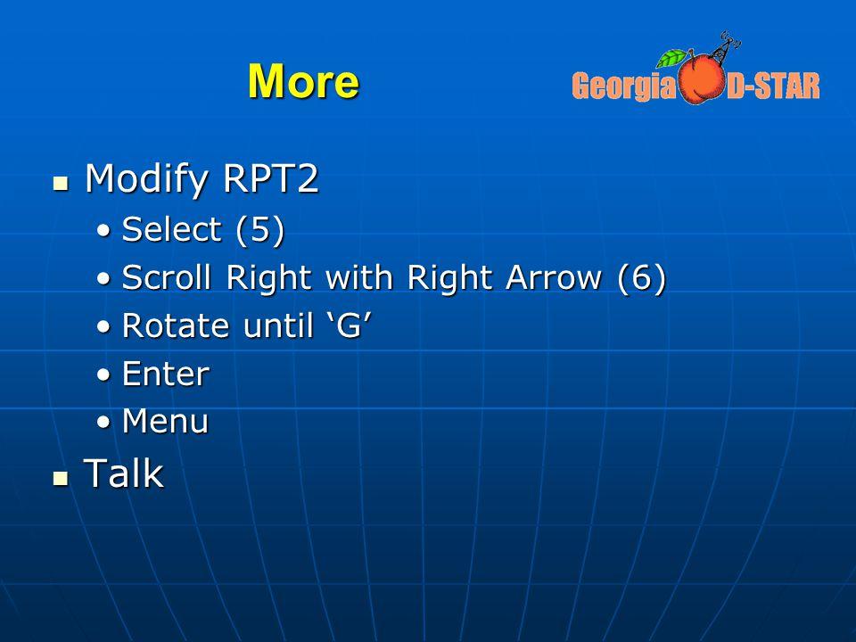 More Modify RPT2 Talk Select (5) Scroll Right with Right Arrow (6)