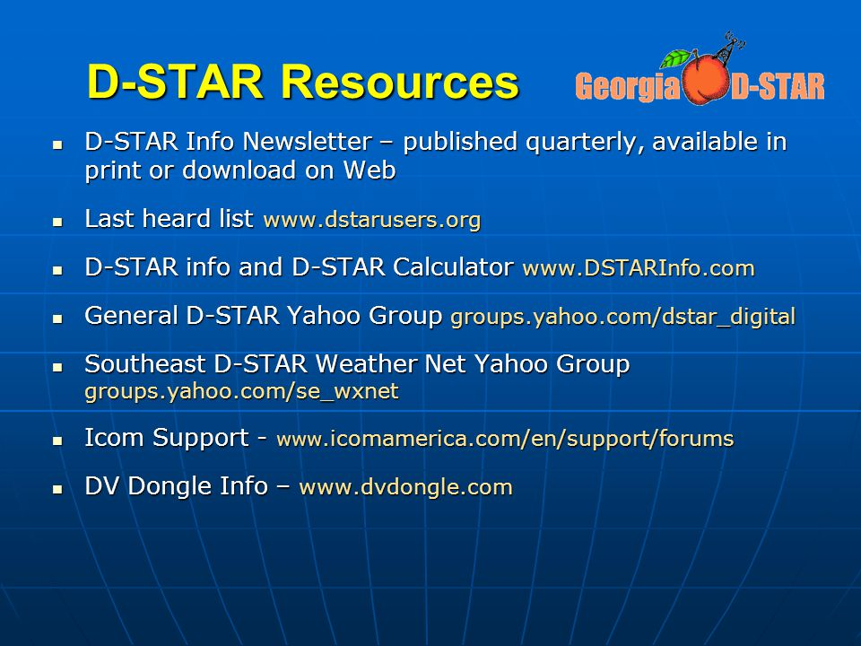 D-STAR Resources D-STAR Info Newsletter – published quarterly, available in print or download on Web.