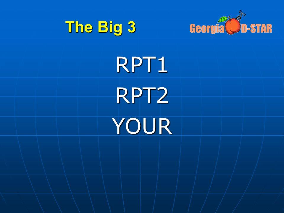 The Big 3 RPT1 RPT2 YOUR
