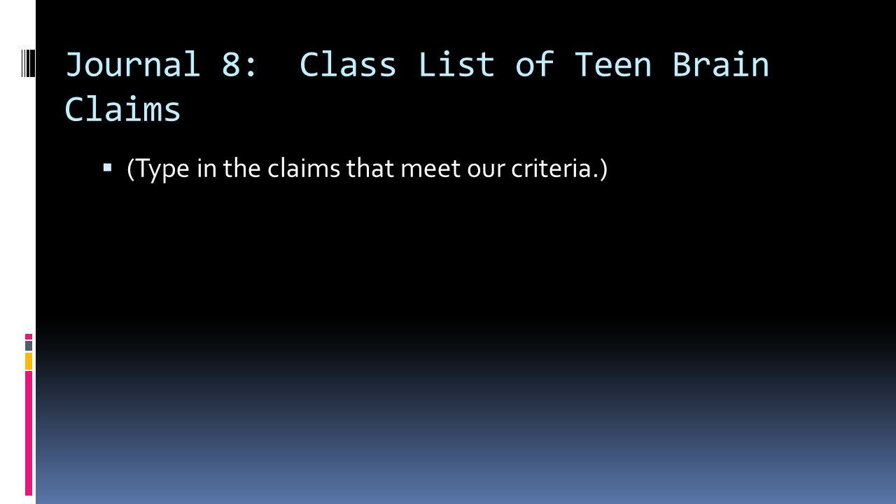 Journal 8: Class List of Teen Brain Claims
