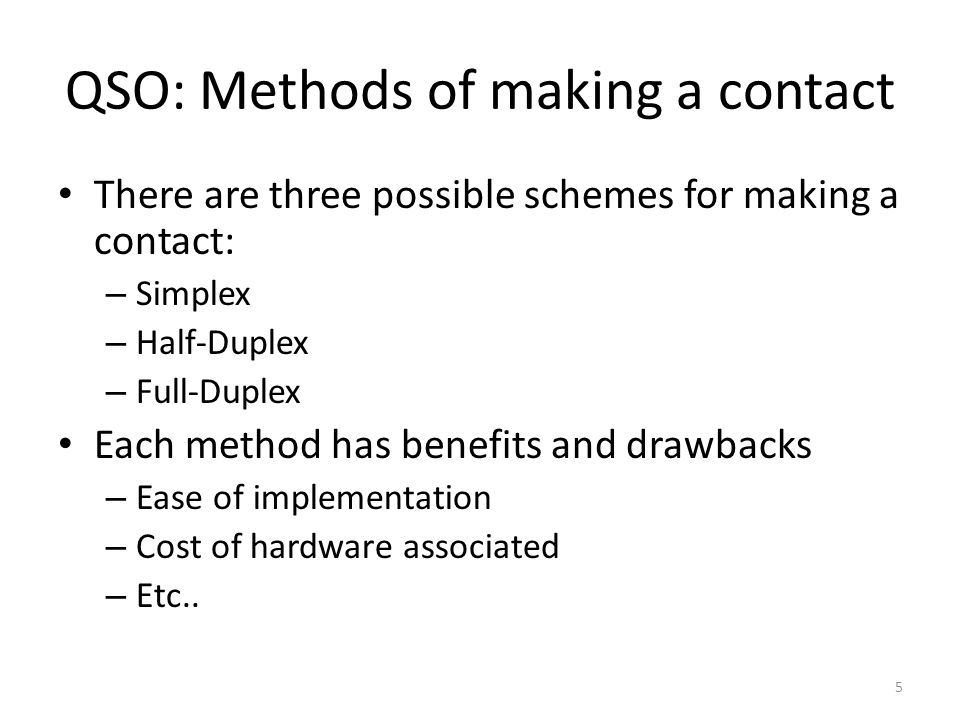 QSO: Methods of making a contact