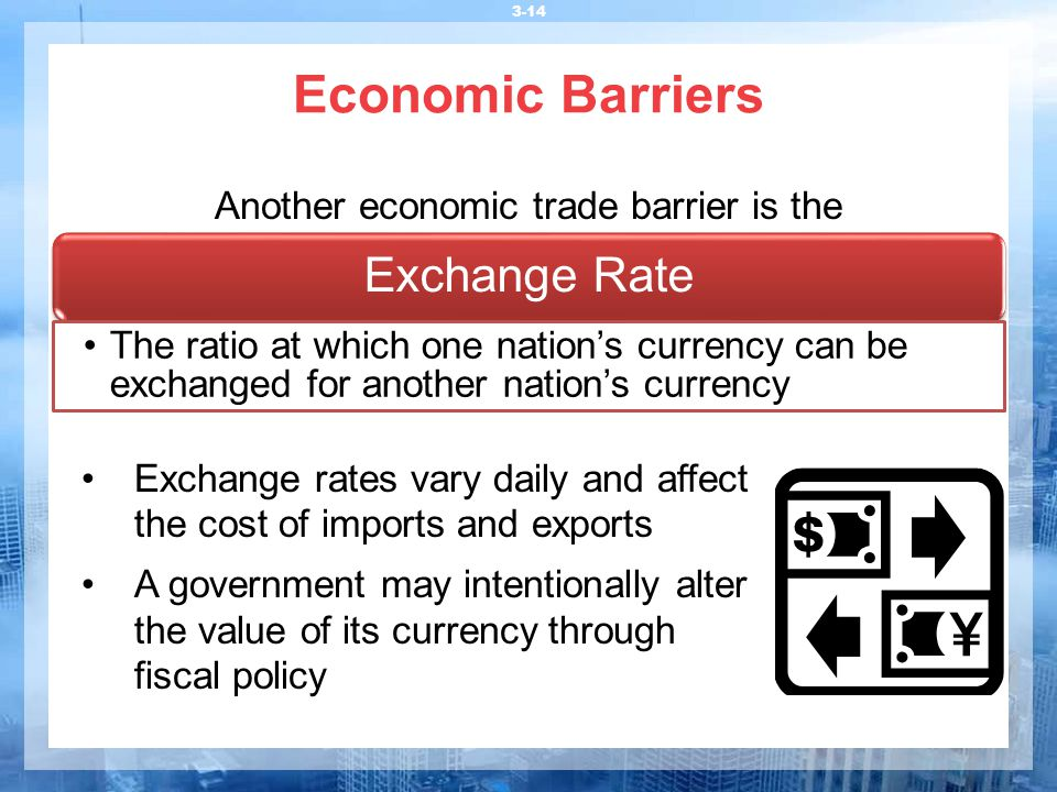Another economic trade barrier is the
