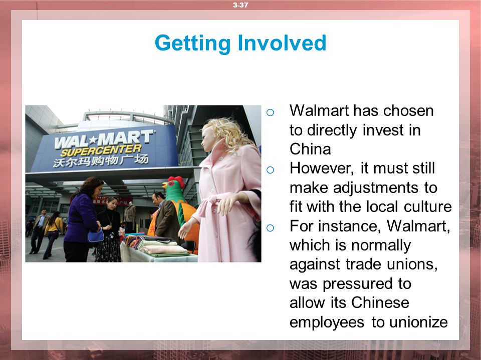 Getting Involved Walmart has chosen to directly invest in China