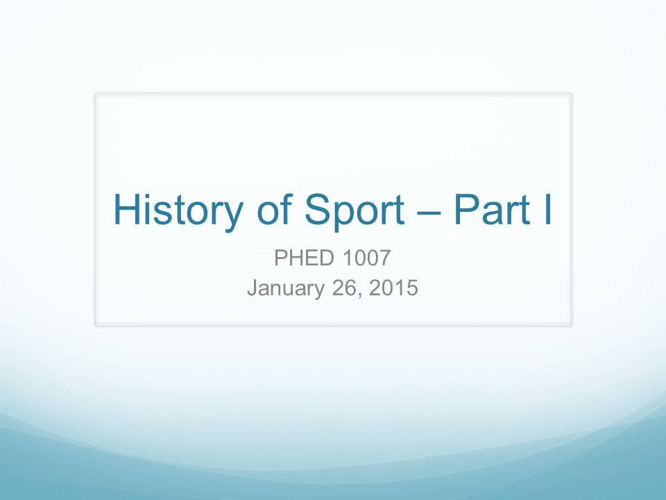 History of Sport – Part I