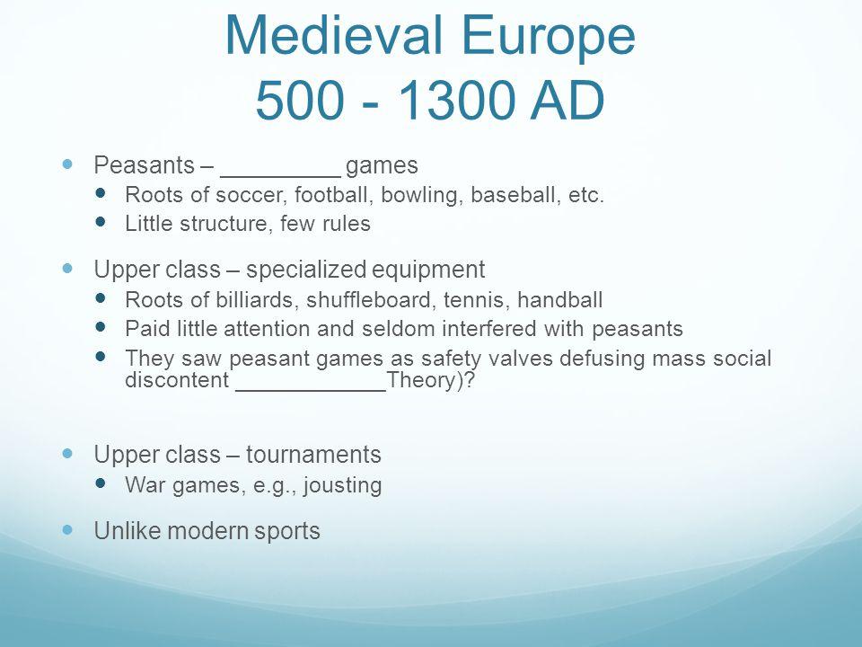 Medieval Europe 500 - 1300 AD Peasants – _________ games