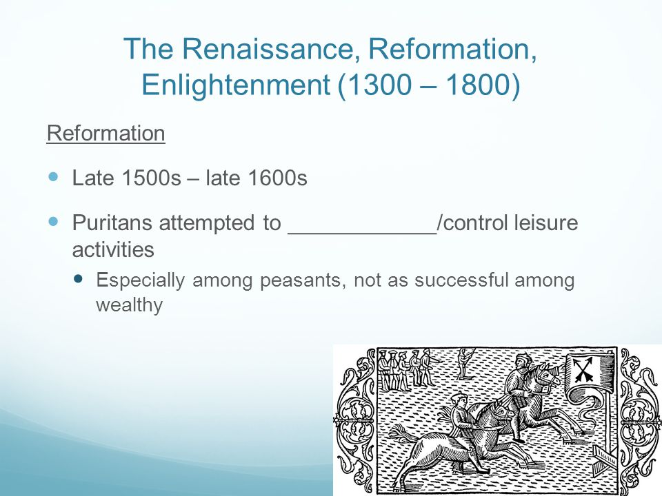 renaissance reformation and enlightenment Unlike, say, the renaissance or the reformation, the enlightenment is not simply  a historical moment but one through which debates about the.