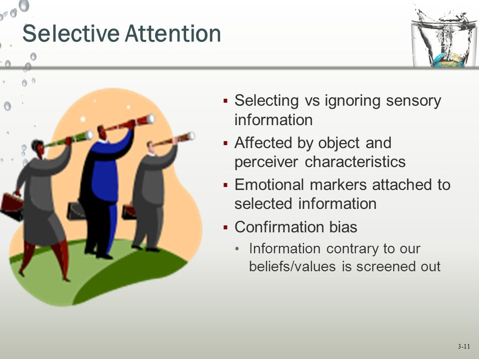 Selective Attention Selecting vs ignoring sensory information