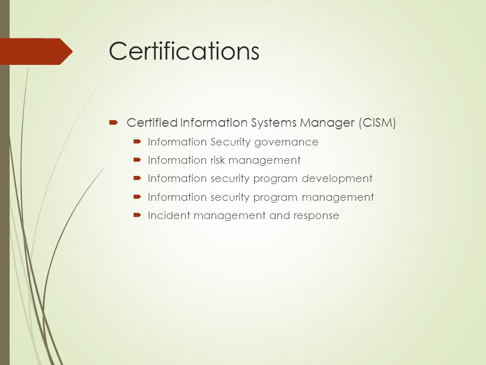 Certifications Certified Information Systems Manager (CISM)