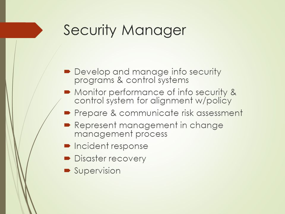 Security Manager Develop and manage info security programs & control systems.