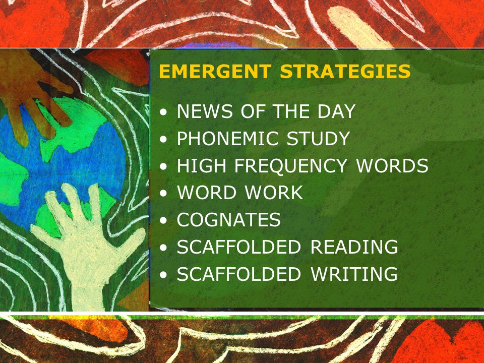 EMERGENT STRATEGIES NEWS OF THE DAY. PHONEMIC STUDY. HIGH FREQUENCY WORDS. WORD WORK. COGNATES.