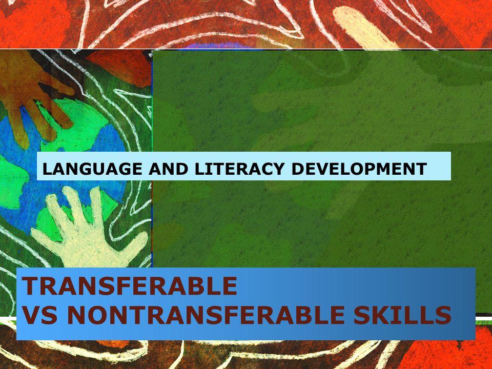 TRANSFERABLE VS NONTRANSFERABLE SKILLS
