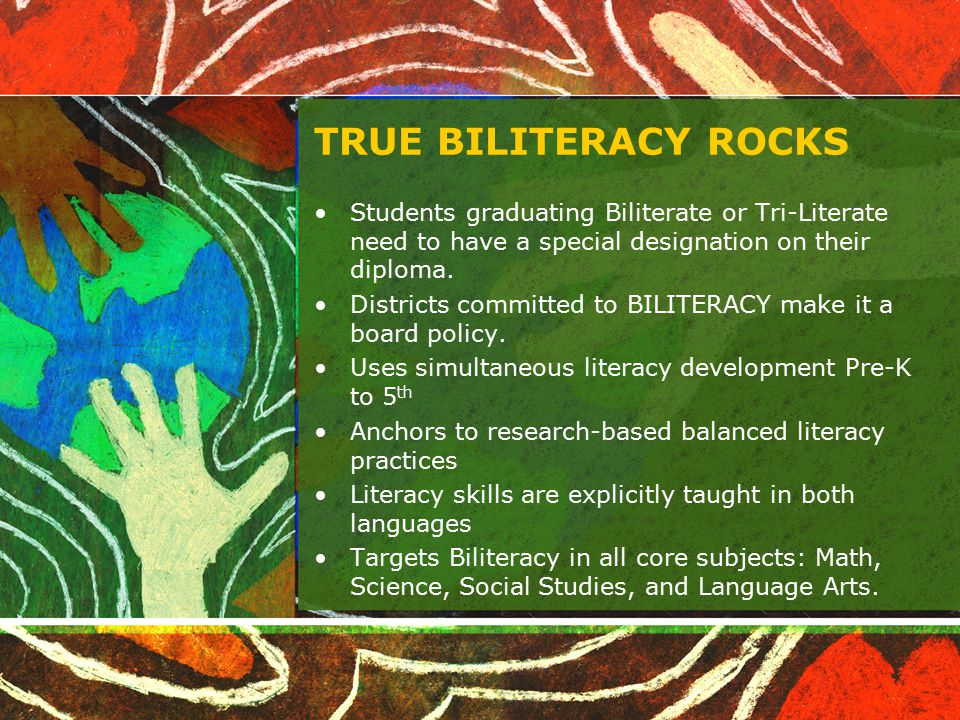 TRUE BILITERACY ROCKS Students graduating Biliterate or Tri-Literate need to have a special designation on their diploma.