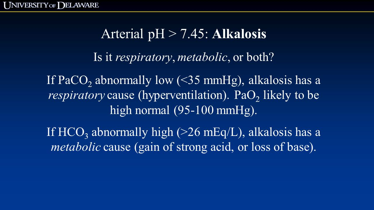 Arterial pH > 7.45: Alkalosis
