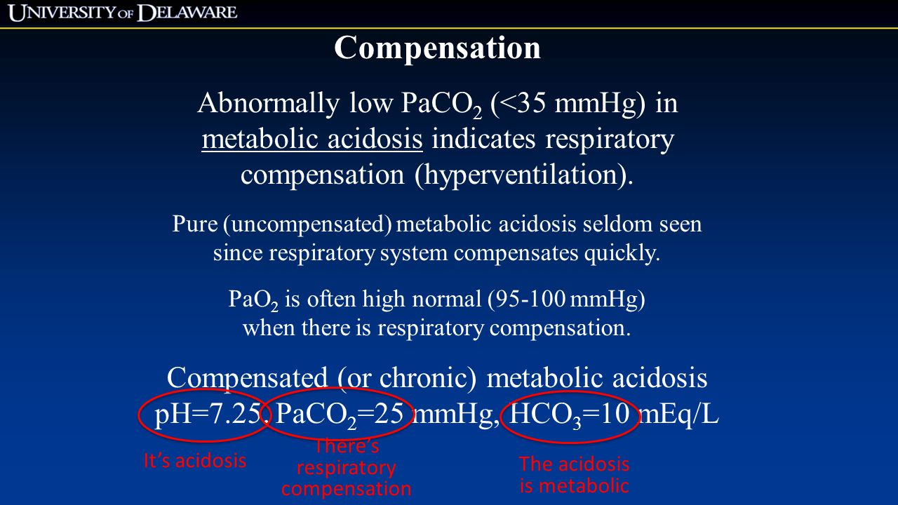 Compensation Abnormally low PaCO2 (<35 mmHg) in