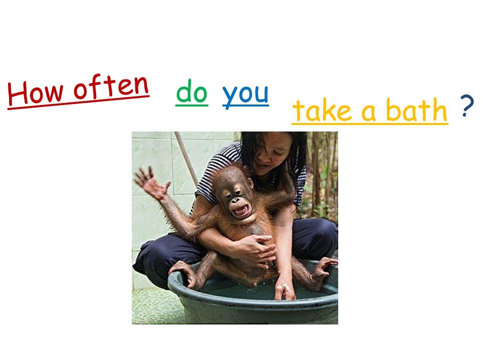 How often do you take a bath
