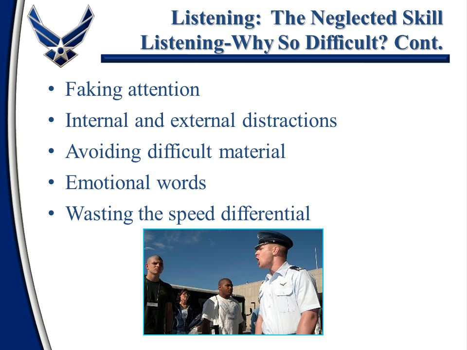 Listening: The Neglected Skill Listening-Why So Difficult Cont.