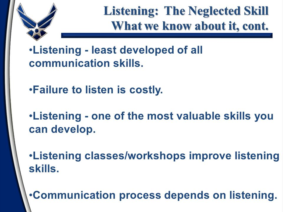 Listening: The Neglected Skill What we know about it, cont.