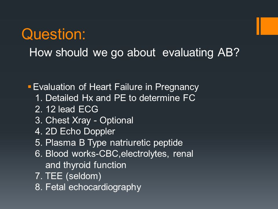 Question: Evaluation of Heart Failure in Pregnancy