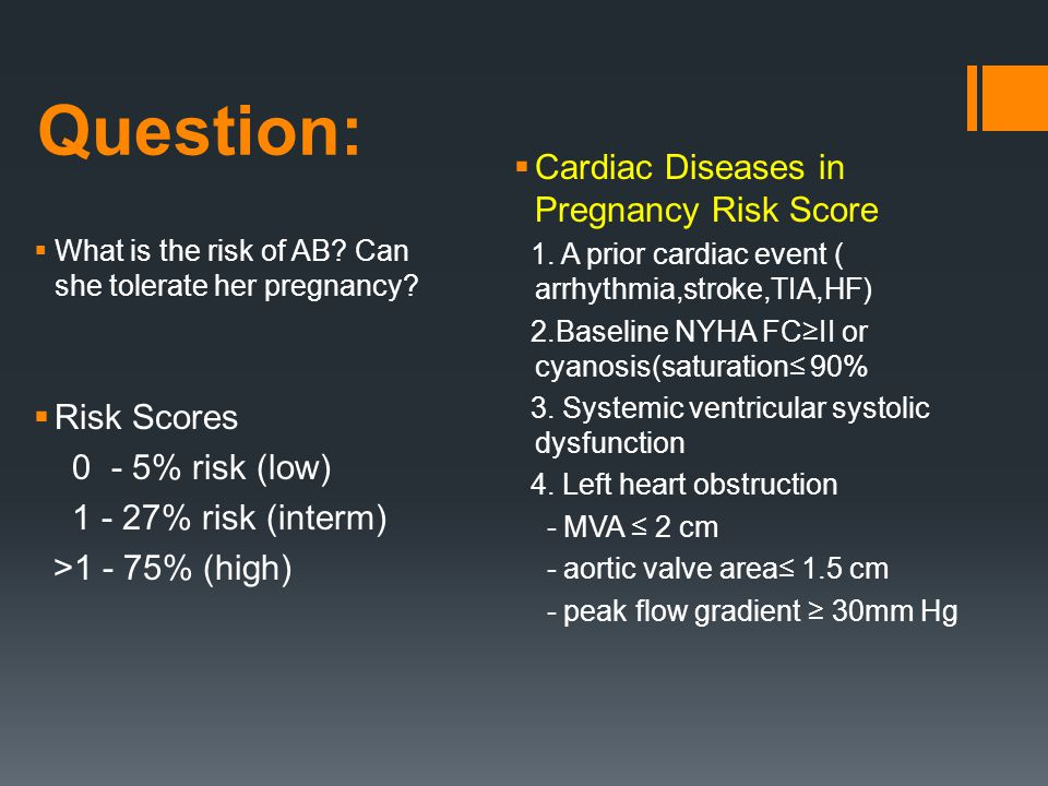 Question: Cardiac Diseases in Pregnancy Risk Score Risk Scores