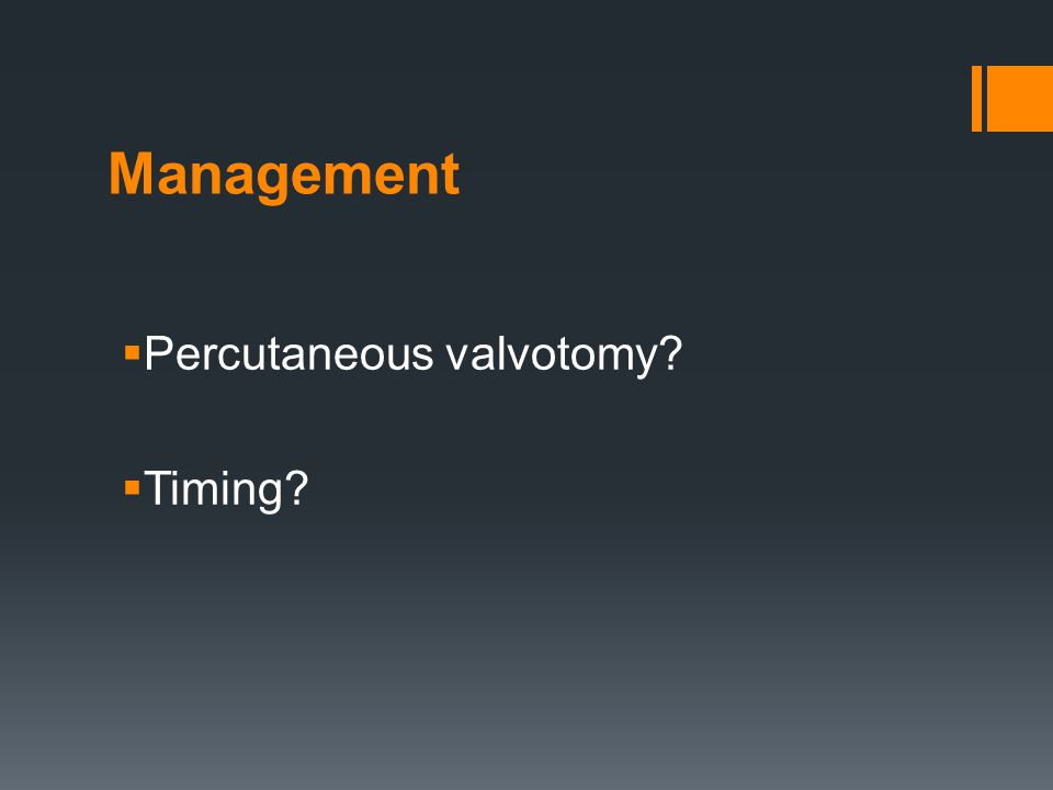 Management Percutaneous valvotomy Timing