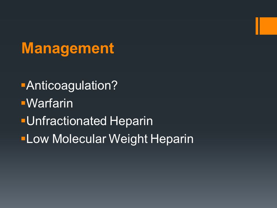 Management Anticoagulation Warfarin Unfractionated Heparin