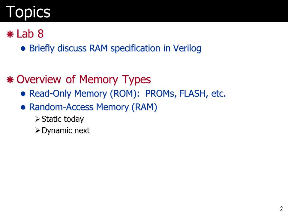 Topics Lab 8 Overview of Memory Types