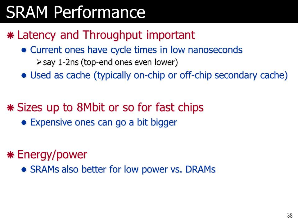 SRAM Performance Latency and Throughput important