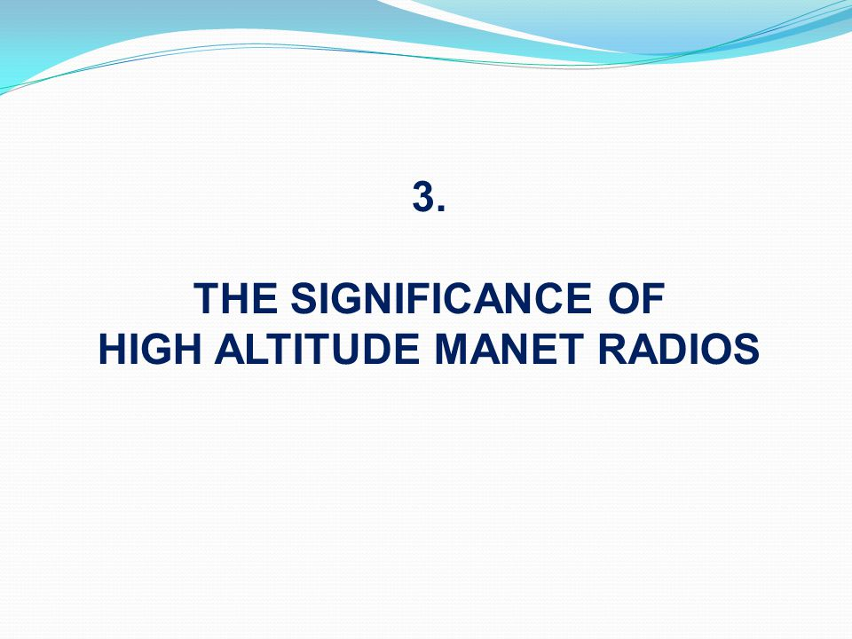 3. THE SIGNIFICANCE OF HIGH ALTITUDE MANET RADIOS