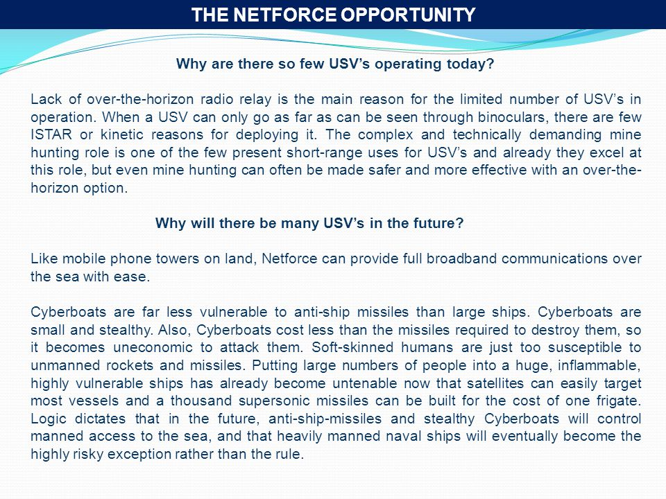 THE NETFORCE OPPORTUNITY Why are there so few USV's operating today