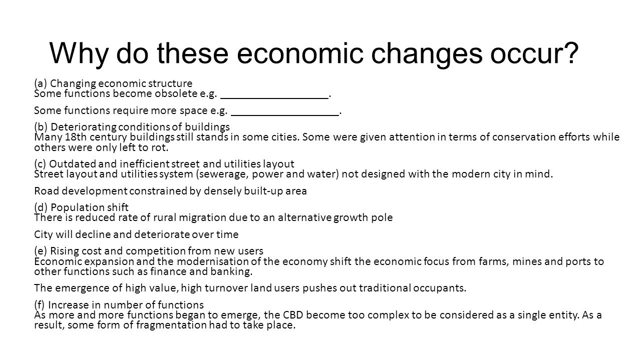 Why do these economic changes occur