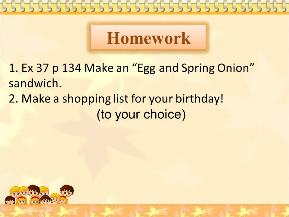 Homework 1. Ex 37 p 134 Make an Egg and Spring Onion sandwich.
