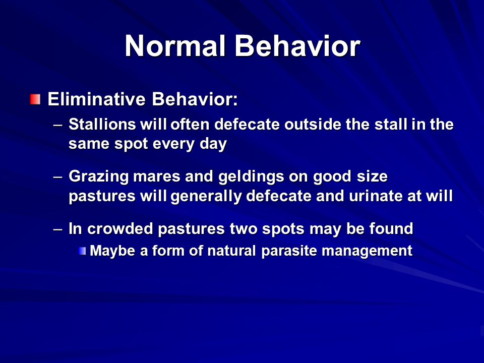 Normal Behavior Eliminative Behavior: