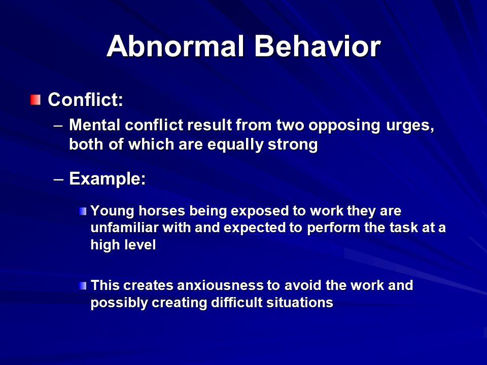 Abnormal Behavior Conflict: Example:
