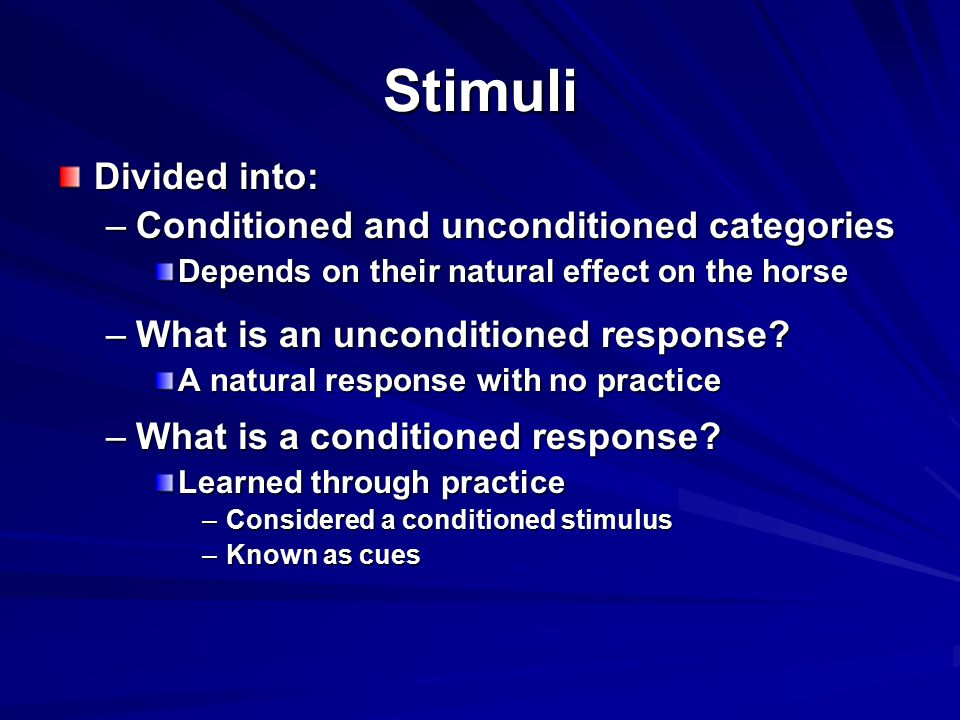 Stimuli Divided into: Conditioned and unconditioned categories