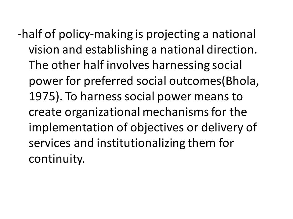 -half of policy-making is projecting a national vision and establishing a national direction.