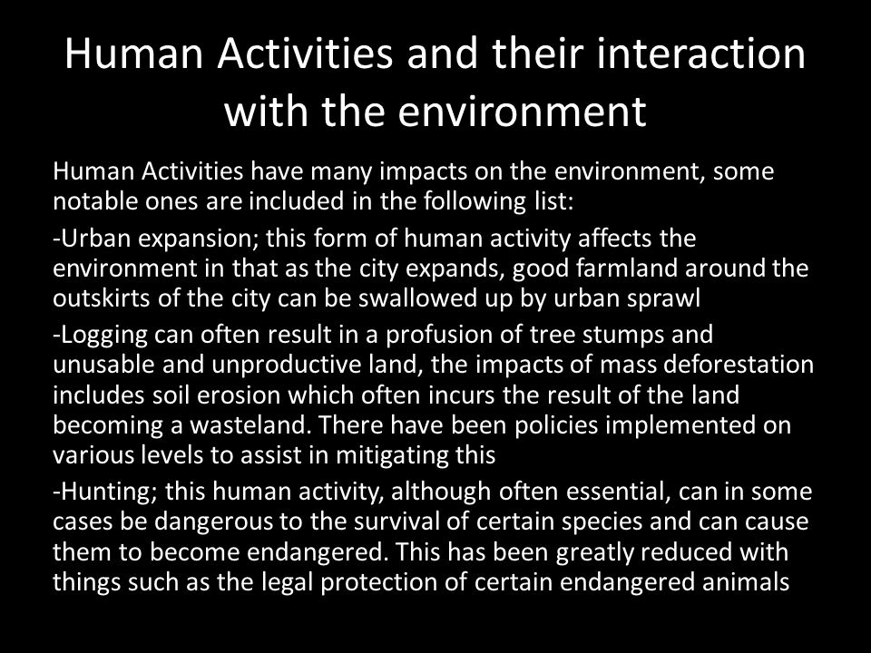 Human Activities and their interaction with the environment