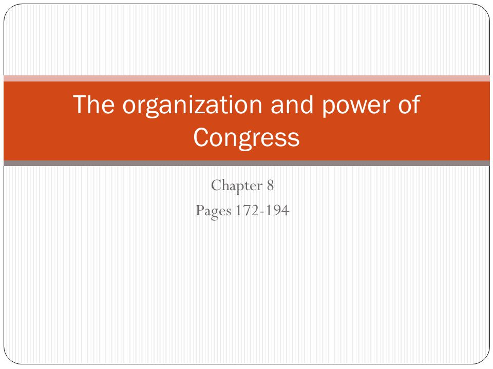 The organization and power of Congress