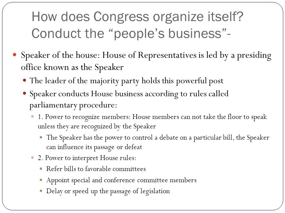How does Congress organize itself Conduct the people's business -