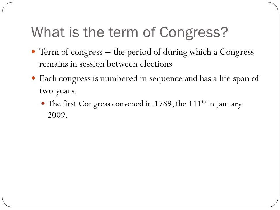 What is the term of Congress