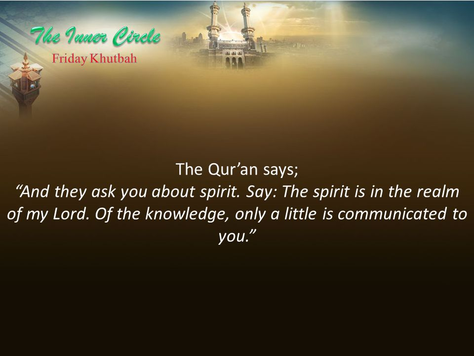The Inner Circle The Qur'an says;