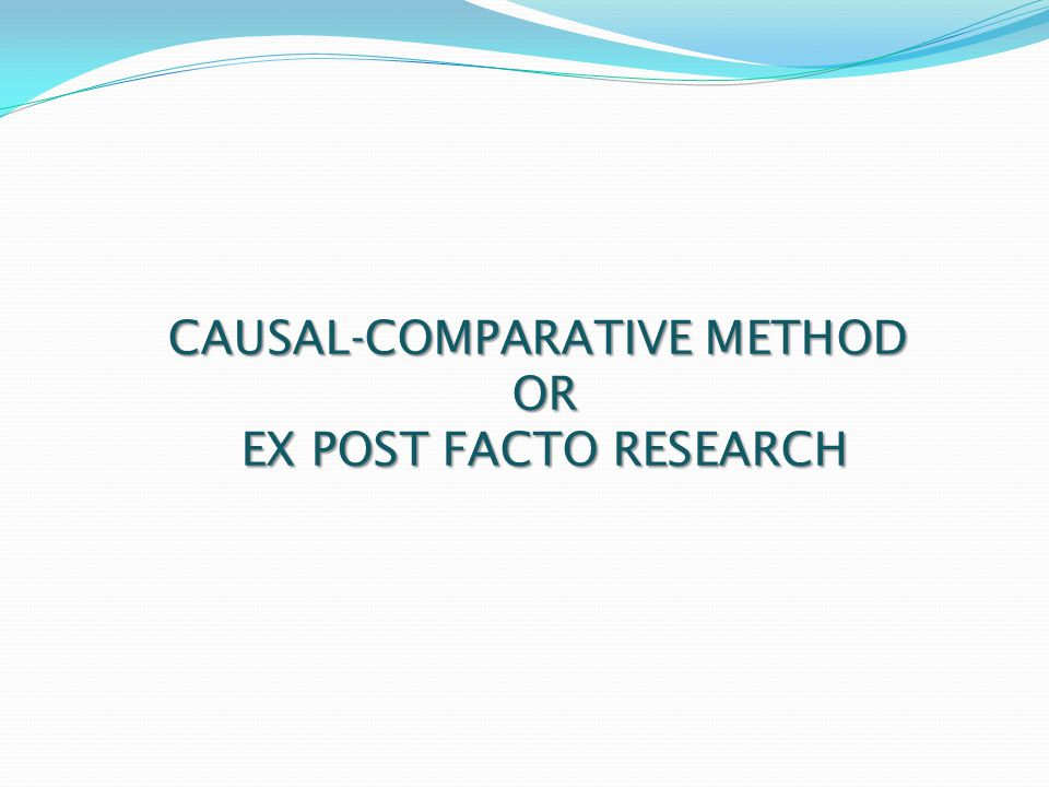 CAUSAL-COMPARATIVE METHOD