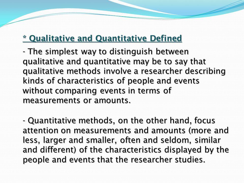 * Qualitative and Quantitative Defined