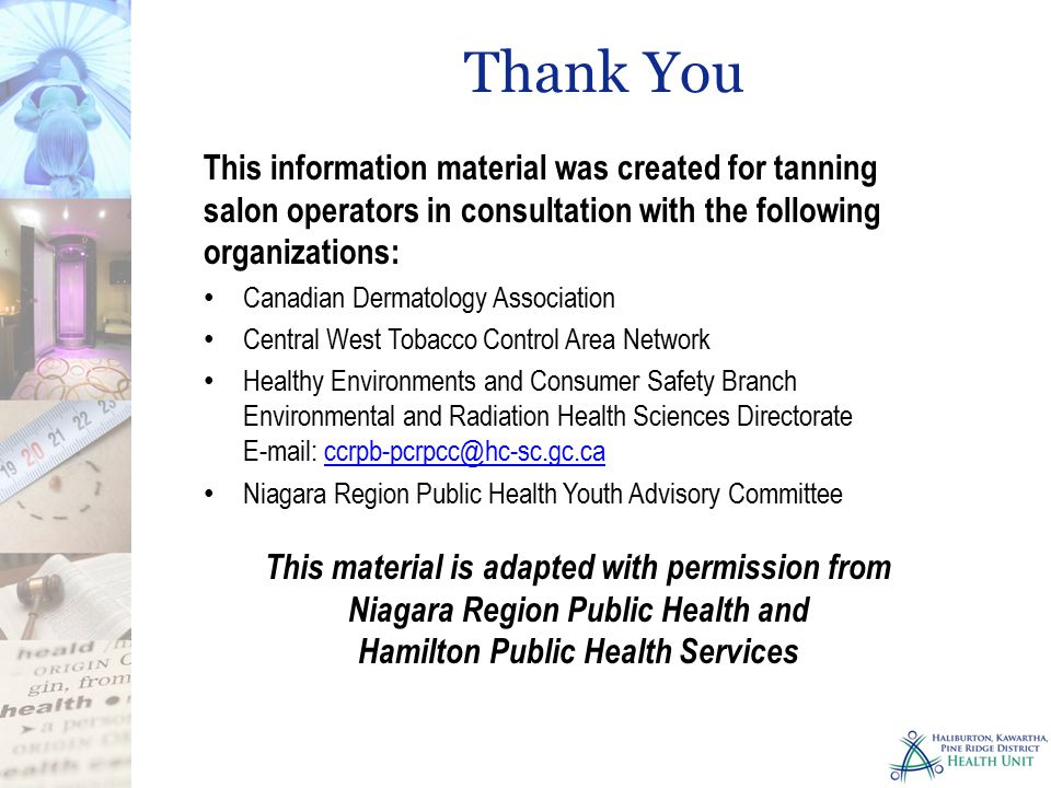 Thank You This information material was created for tanning salon operators in consultation with the following organizations:
