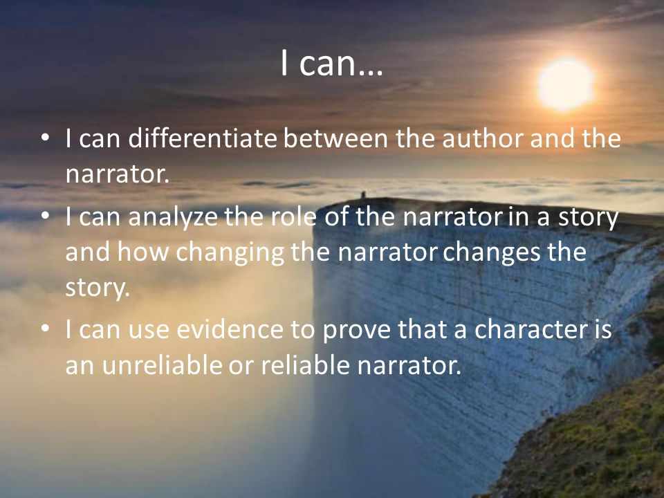 I can… I can differentiate between the author and the narrator.