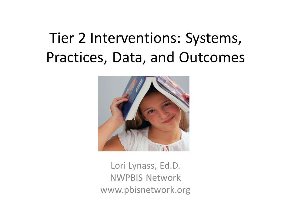 Tier 2 Interventions: Systems, Practices, Data, and Outcomes